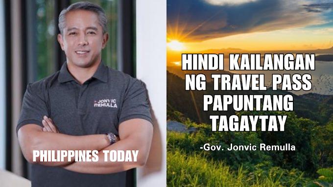 'HINDI KAILANGAN NG TRAVEL PASS' papuntang Tagaytay ayon kay Cavite Gov. Jonvic Remulla