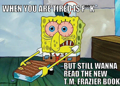 Spongebob is a book addict and likes to read T.M. Frazier