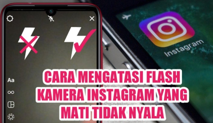 Kenapa Flash Belakang Instagram Tidak Bisa