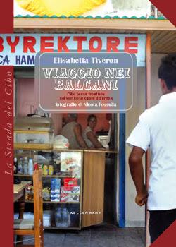 http://www.kellermanneditore.it/kellermann/index.php/35-libri/la-strada-del-cibo/243-viaggio-nei-balcani-elisabetta-tiveron
