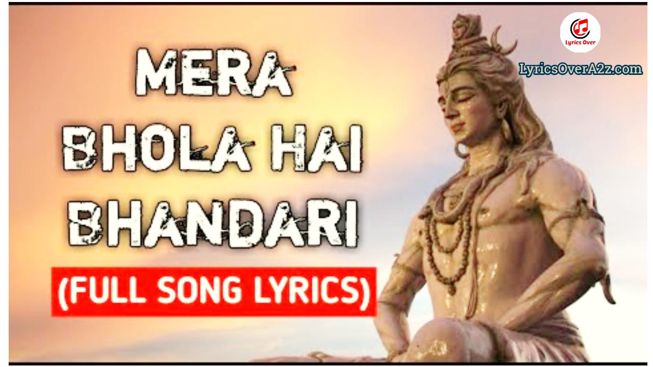 MERA BHOLA HAI BHANDARI LYRICS (Mahadeb) - Suresh Verma | Devotional song | Lyrics Over A2z