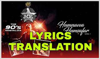 Humnavva Humsafar Lyrics in English | With Translation | – Himesh Reshammiya