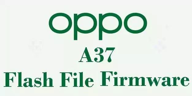 Oppo A37 Flash File Stock ROM Firmware [DOWNLOAD]