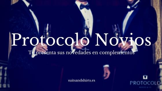 Protocolo, Protocolo Novios, bodas, Bodas 2017, Especial Novios, trajes de novio, ceremonia, moda masculina, blog moda masculina, Complementos, corbata,