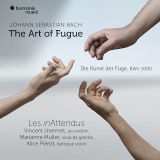 Bach The Art of Fugue; Les inAttendus; Harmonia Mundi