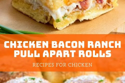 Chicken Bacon Ranch Pull Apart Rolls