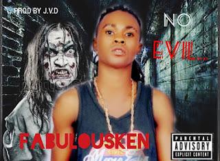 Fabulousken No Evil