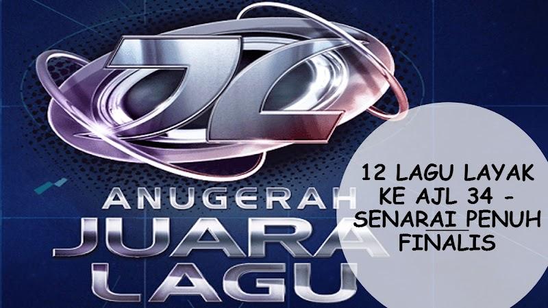 12 LAGU LAYAK KE AJL 34 - SENARAI PENUH FINALIS