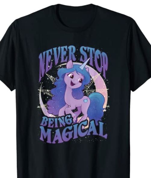 My Little Pony: A New Generation Never Stop Being Magical T-Shirt