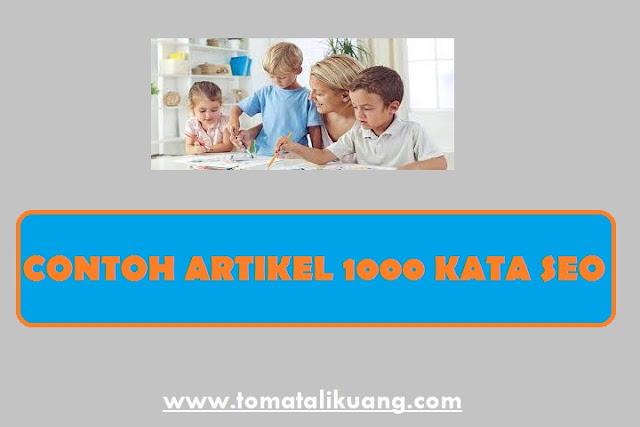 contoh artikel 1000 kata seo tentang tema pendidikan tomatalikuang.com