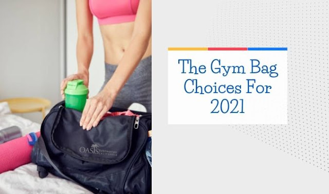 The Gym Bag Choices For 2021