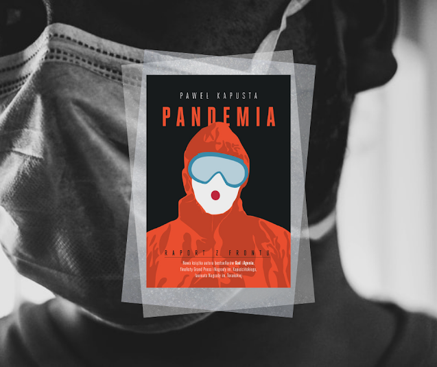 #490. Pandemia. Raport z frontu   Paweł Kapusta