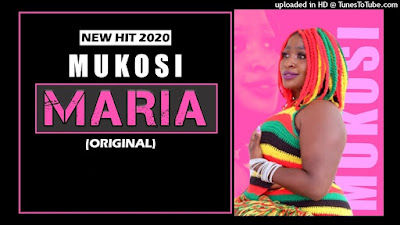 Mukosi - Maria (New Hit ( 2020 ) [DOWNLOAD]