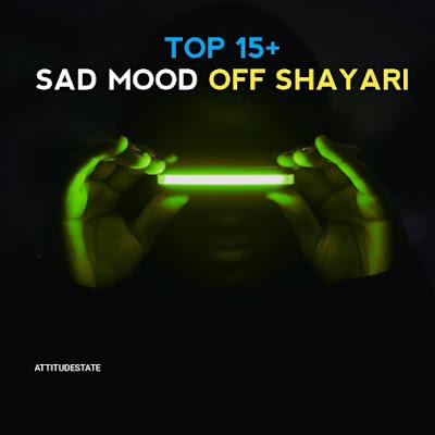 TOP 15+ Sad Mood off Shayari in Hindi ( Quotes DP Fonts )