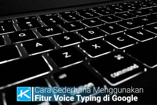 Cara Sederhana Menggunakan Fitur Voice Typing atau Dikte di Google, Cara Mudah mengaktifkan fitur dikte atau voice typing, cara mengetik dengan berbicara