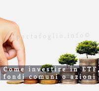 investimenti in azioni, etf, fondi comuni