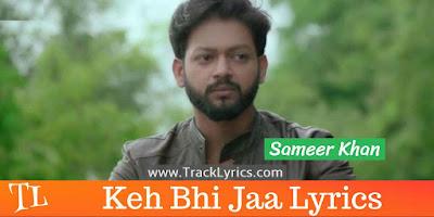 keh-bhi-jaa-song-lyrics