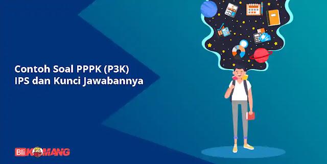 Contoh Soal PPPK (P3K) IPS dan Kunci Jawabannya