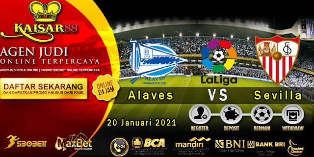 Prediksi Bola Terpercaya Liga Spanyol Alaves vs Sevilla 20 Januari 2021
