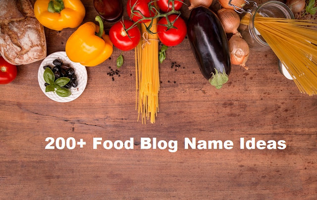Food Blog Name Ideas – 200+ Unique and Catchy Food Blog Names