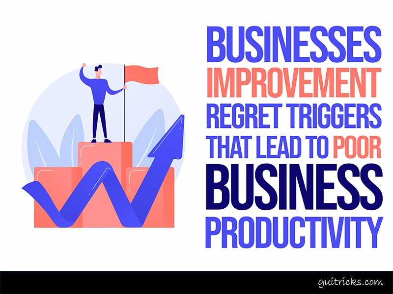 Businesses Improvement Regret Triggers
