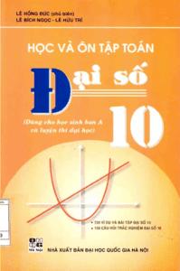 Học Và Ôn Tập Đại Số 10 - Lê Hồng Đức