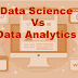 Difference Between Data Science vs Data Analytics