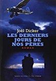 « Les derniers jours de nos pères » par Joël Dicker