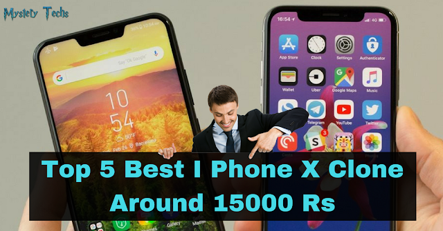 Top 5 Best IPhone X Clone Around 15000 Rs