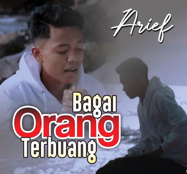 Lirik lagu Arief Bagai Orang Terbuang