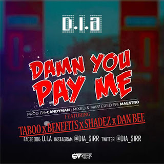 [MUSIC] D.I.A FT. TABOO X BENEFITS X SHADEZ X DANBEE - DAMN YOU PAY ME