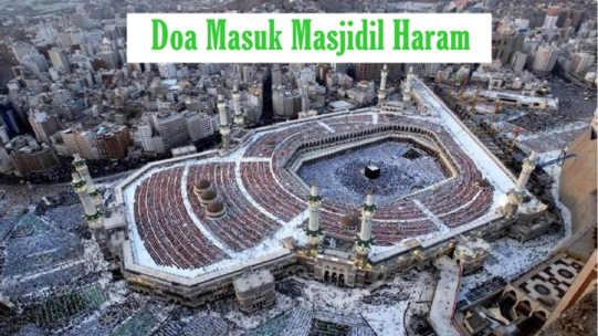 Bacaan Doa Masuk Masjidil Haram Dalam Bahasa Arab Dan Arti Terjemahan Indonesia