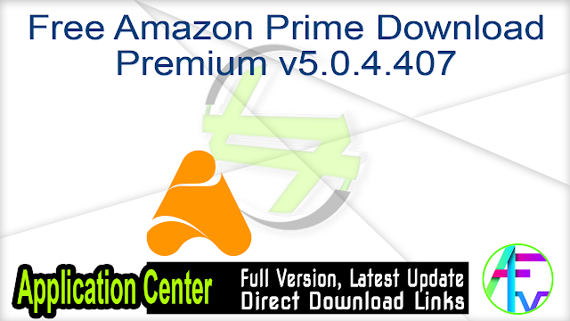 Free Amazon Prime Download Premium v5.0.4.407