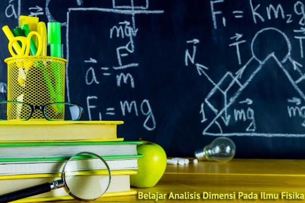 Belajar Analisis Dimensi Pada Ilmu Fisika