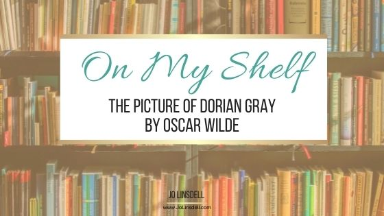 On My Shelf The Picture of Dorian Gray by Oscar Wilde