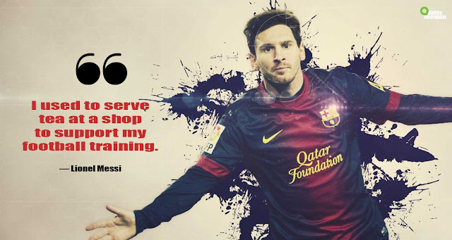 Lionel Messi Inspirational Quotes