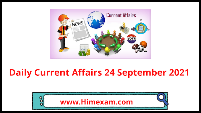 Daily Current Affairs 24 September 2021