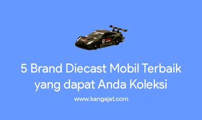 merk-diecast-mobil-terbaik