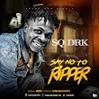 Music: Sq Drk - Say No To Ripper