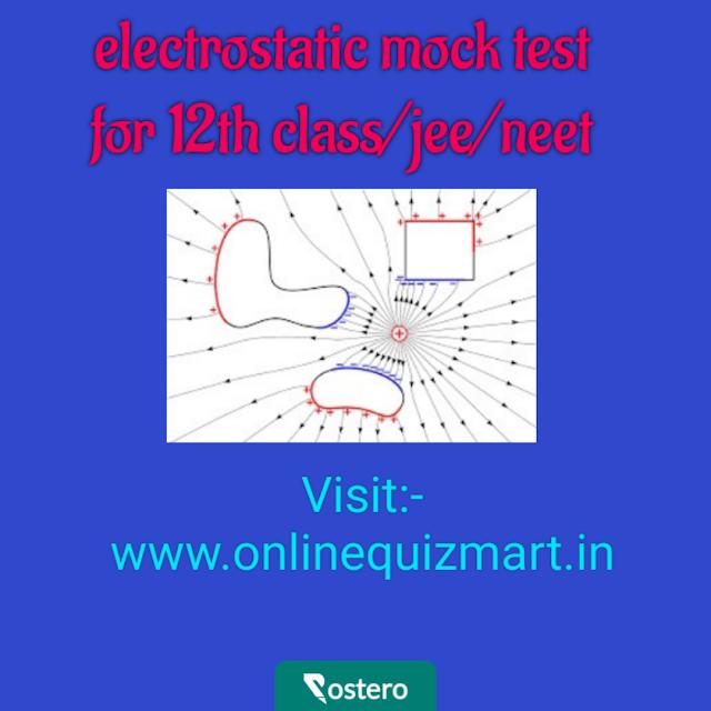 electrostatic mock test for 12th class/jee/neet