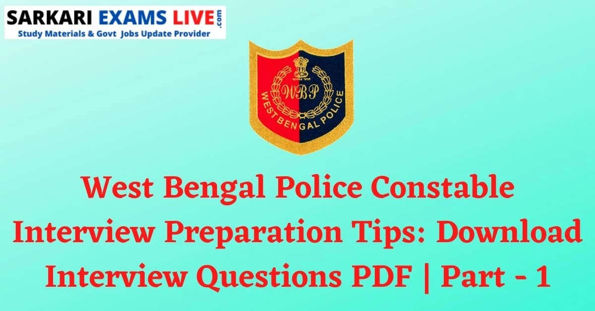 West Bengal Police Constable Interview Preparation Tips: Download Interview Questions PDF | Part - 1