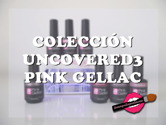 UNCOVERED3 PINK GELLAC