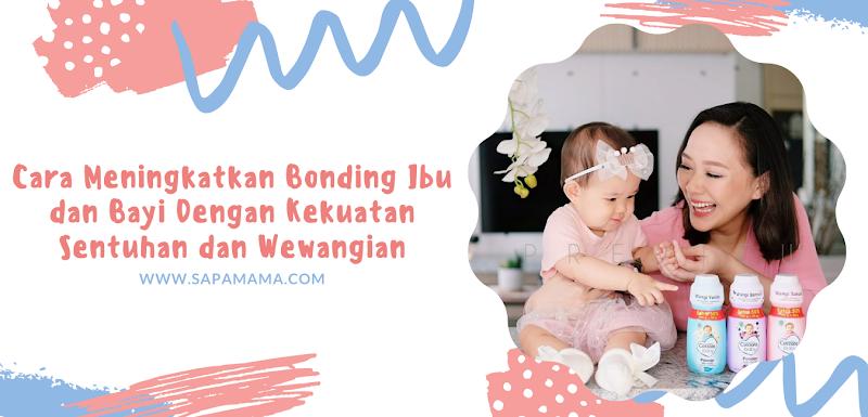 Cara Meningkatkan Bonding Ibu dan Bayi Dengan Kekuatan Sentuhan dan Wewangian