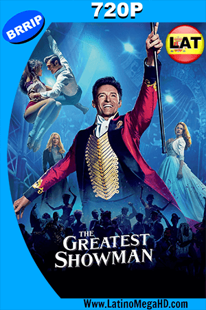 El Gran Showman (2017) Latino HD 720p ()