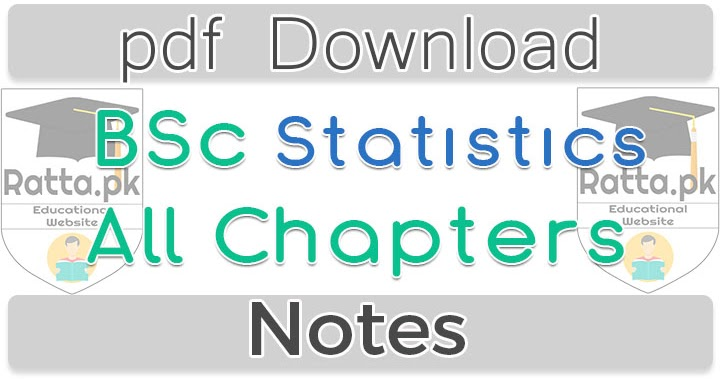 Bsc Statistics Notes pdf - 1st, 2nd, 3rd and 4th Year Notes
