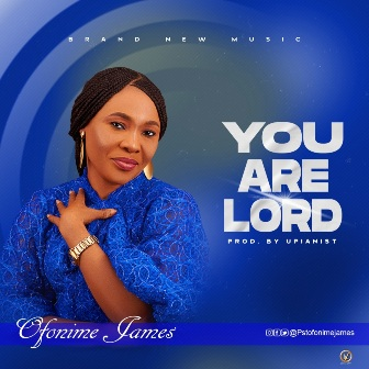 Pastor Ofonime James Drops Praise Single - ''You are Lord'' (+Video)