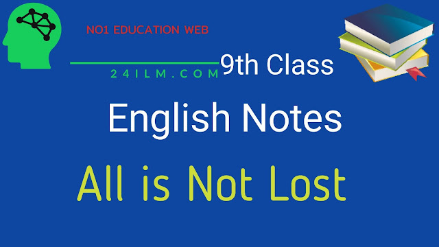 9th Class English Short Questions Chapter No 9. All is Not Lost