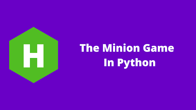 HackerRank The Minion Game in python problem solution