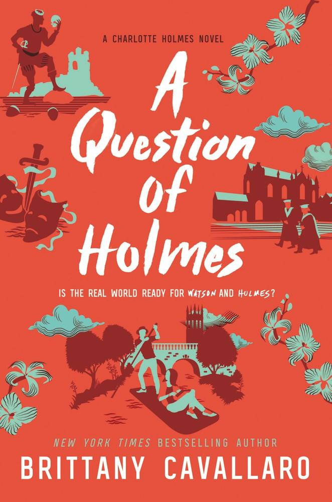 A Question of Holmes by Brittany Cavallaro