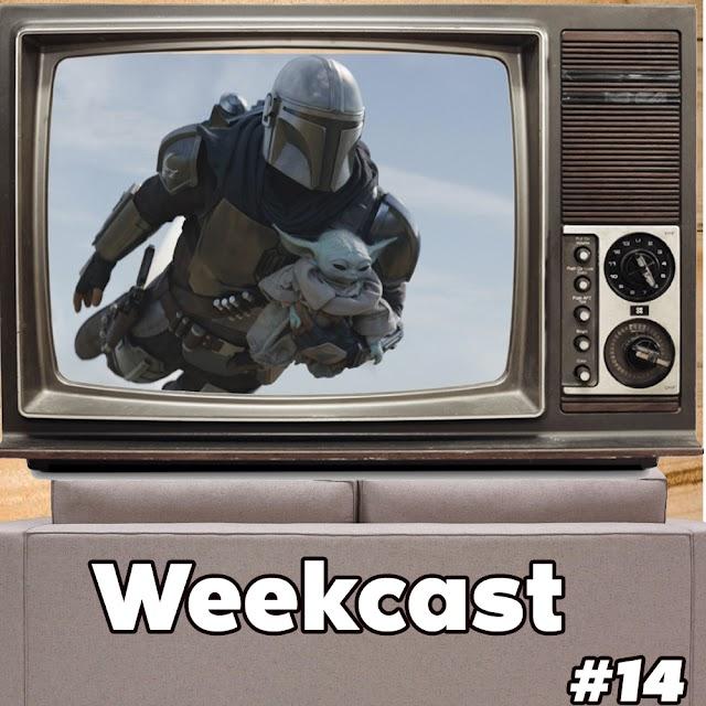 Weekcast #14 - O Mandaloriano